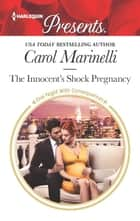 The Innocent's Shock Pregnancy - A Passionate Pregnancy Romance eBook by Carol Marinelli
