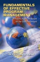 Fundamentals of Effective Program Management ebook by Paul Sanghera