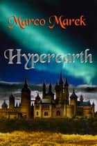 Hyperearth ebook by Marco Marek
