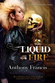 Liquid Fire ebook by Anthony Francis