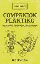 Companion Planting ebook by Bob Flowerdew