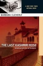 The Last Kashmiri Rose ebook by Barbara Cleverly