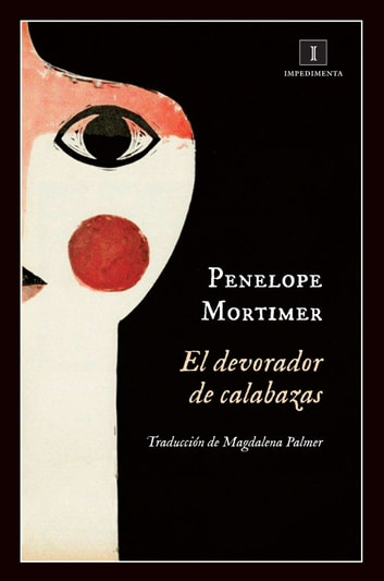 El devorador de calabazas ebook by Penelope Mortimer