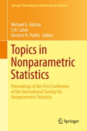 Topics in Nonparametric Statistics - Proceedings of the First Conference of the International Society for Nonparametric Statistics ebook by Michael G. Akritas,S. N. Lahiri,Dimitris N. Politis