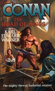 Conan: Road of Kings ebook by Karl Edward Wagner