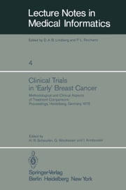 Clinical Trials in 'Early' Breast Cancer - Methodological and Clinical Aspects of Treatment Comparisons Proceedings of a Symposium, Heidelberg, Germany, 4th to 8th December, 1978 ebook by H. R. Scheurlen,G. Weckesser,I. Armbruster