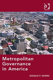 Metropolitan Governance in America ebook by Prof Dr Don Phares,Professor Donald F Norris