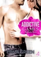 Addictive Games Band 4 - Rebellische Herzen ebook by Emma M. Green