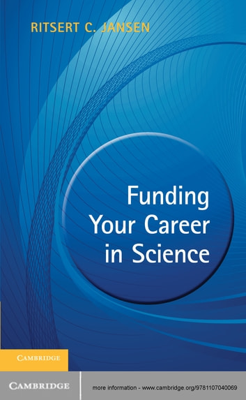 Funding your Career in Science - From Research Idea to Personal Grant ebook by Ritsert C. Jansen
