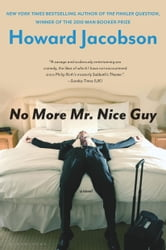 No More Mr. Nice Guy - A Novel ebook by Howard Jacobson