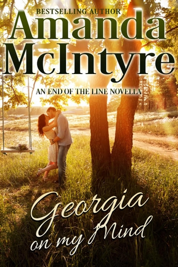 Georgia on My Mind - End Of The Line ebook by Amanda McIntyre