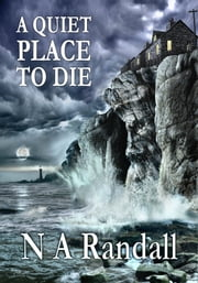 A Quiet Place to Die ebook by N A Randall