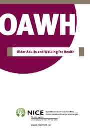 Older Adults and Walking for Health ebook by National Initiative for the Care of the Elderly