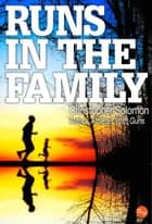 Runs In The Family ebook by Christopher Solomon