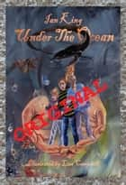 Under The Ocean (Original) ebook by Ian King
