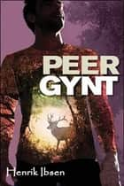 Peer Gynt - Espanol - Spanish Version ebook by Henrik Ibsen