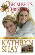 Because It's Christmas ebook by Kathryn Shay