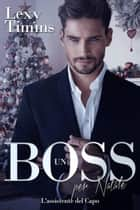 Un Boss per Natale ebook by Lexy Timms