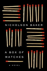 A Box of Matches ebook by Nicholson Baker