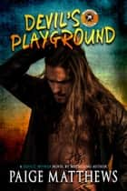 Devil's Playground - A Devil's Mayhem Novel ebook by Paige Matthews
