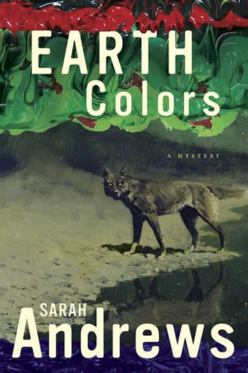 Earth Colors - A Mystery ebook by Sarah Andrews