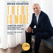 There Is More - When the World Says You Can't, God Says You Can audiobook by Brian Houston