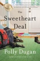 The Sweetheart Deal ebook by Polly Dugan