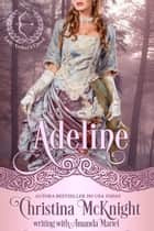 Adeline ebook by Christina McKnight