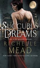 Succubus Dreams - Urban Fantasy ebook by Richelle Mead