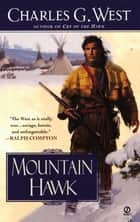Mountain Hawk ebook by Charles G. West