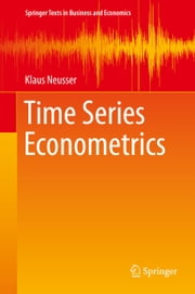 Time Series Econometrics ebook by Klaus Neusser