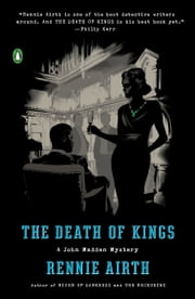 The Death of Kings - A John Madden Mystery ebook by Rennie Airth