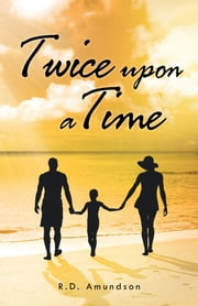 Twice upon a Time ebook by R. D. Amundson