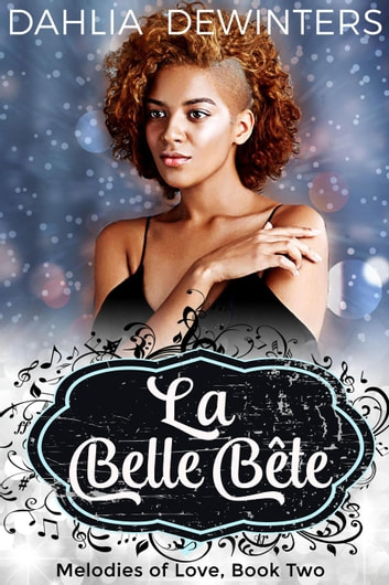 La Belle Bête - Melodies of Love, #2 ebook by Dahlia DeWinters