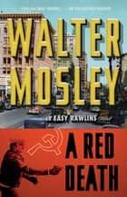 A Red Death - An Easy Rawlins Novel ebook by Walter Mosley