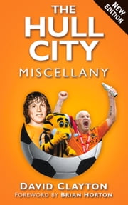 Hull City Miscellany ebook by David Clayton