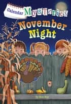 Calendar Mysteries #11: November Night ebook by Ronald Roy,John Steven Gurney
