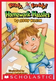 Ready, Freddy! #3: Homework Hassles ebook by Abby Klein, John Mckinley
