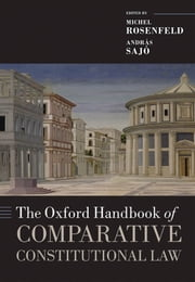 The Oxford Handbook of Comparative Constitutional Law ebook by Michel Rosenfeld,András Sajó