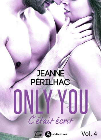 Only You : C'était écrit 4 eBook by Jeanne Périlhac