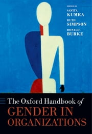 The Oxford Handbook of Gender in Organizations ebook by Savita Kumra,Ruth Simpson,Ronald J. Burke