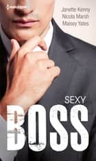 Sexy Boss ebook by Janette Kenny, Nicola Marsh, Maisey Yates