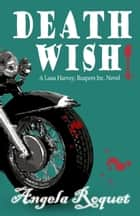 Death Wish ebook by Angela Roquet