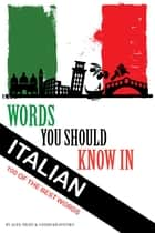 Words You Should Know In Italian ebook by alex trostanetskiy