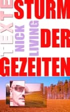 Sturm der Gezeiten - Texte ebook by Nick Living