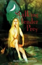 Stalking Tender Prey ebook by Storm Constantine