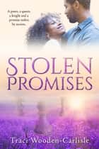 Stolen Promises (Promises to Zion book 4) ebook by Traci Wooden-Carlisle
