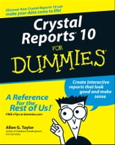 Crystal Reports 10 For Dummies ebook by Allen G. Taylor
