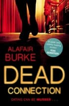Dead Connection - An Ellie Hatcher Novel ebook by Alafair Burke
