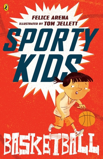 Sporty Kids: Basketball! - Basketball ebook by Felice Arena